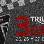 Los Triumph 3 Days ya están aquí ¿Tres días o días tricilíndricos?