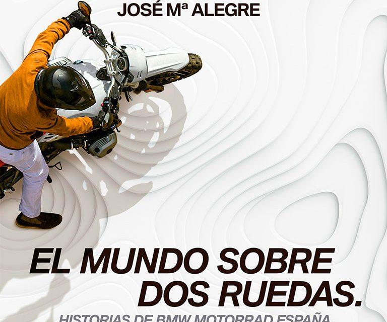 """""""Historias de BMW Motorrad España"""", de J. M. Alegre, el nuevo libro sobre BMW y sus motos."""