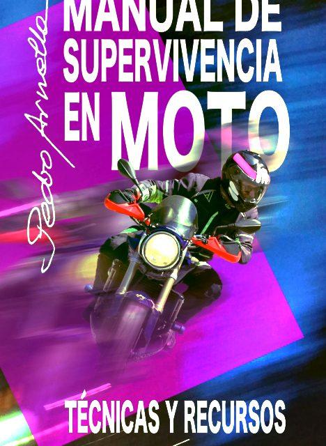 """YA ESTÁ DISPONIBLE EL LIBRO """"MANUAL DE SUPERVIVENCIA EN MOTO – TÉCNICAS Y RECURSOS"""""""